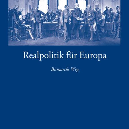 """Wissenschaftliche Reihe Band 23 """"Realpolitik für Europa"""""""